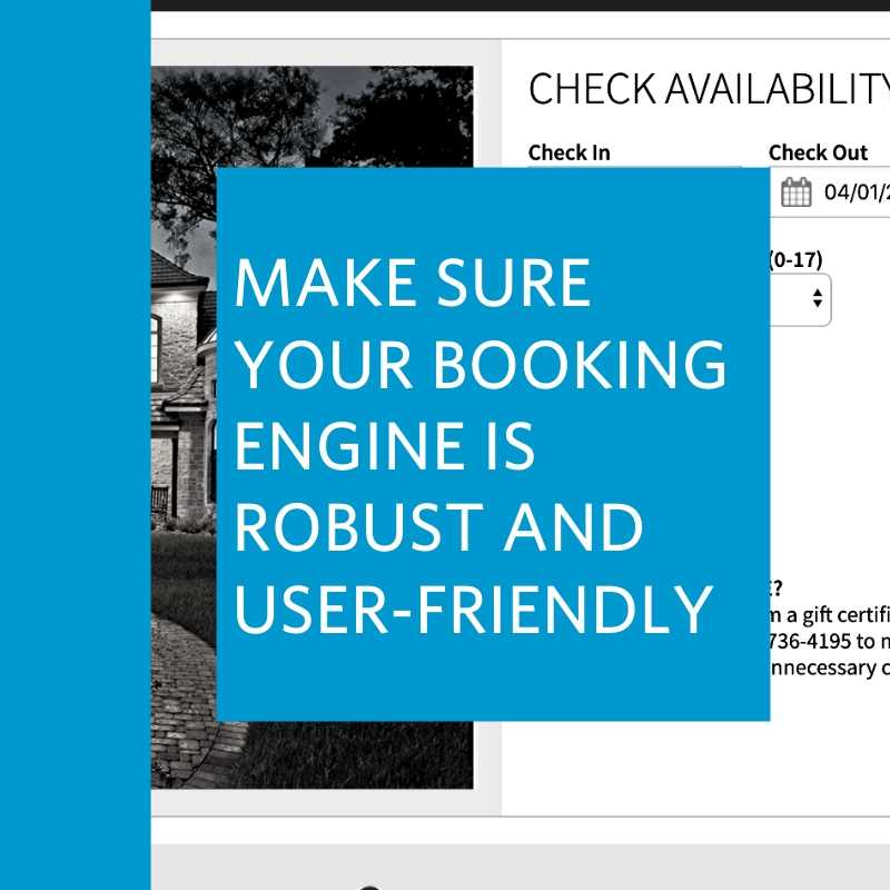 make sure your booking engine is robust and user-friendly