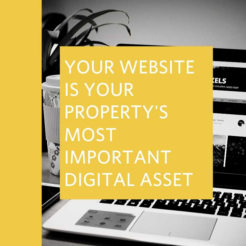 your website is your property's most important digital asset