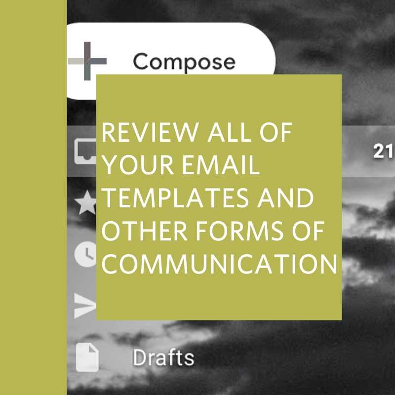review all of your email templates and other forms of communication